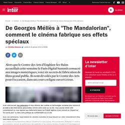 """De Georges Méliès à """"The Mandalorian"""", comment le cinéma fabrique ses effets spéciaux"""