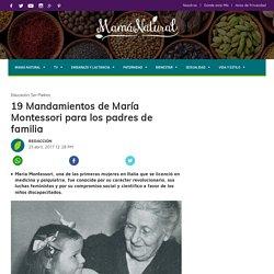 19 Mandamientos de María Montessori para los padres de familia – Mamá Natural