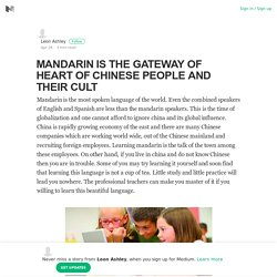 MANDARIN IS THE GATEWAY OF HEART OF CHINESE PEOPLE AND THEIR CULT