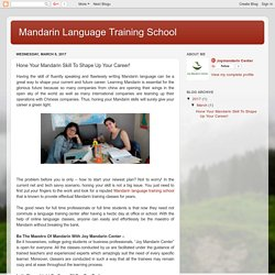 Mandarin Language Training School: Hone Your Mandarin Skill To Shape Up Your Career!