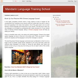 Mandarin Language Training School: Brush Up Your Resume With Chinese Language Course!