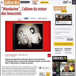 """""""Mandarine"""", l'album du retour des Innocents - Les Inrocks"""