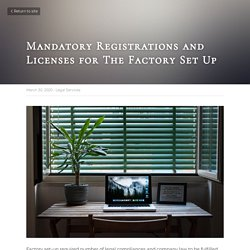 Mandatory Registrations and Licenses for The Factory Set Up - Legal Services