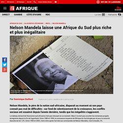 Nelson Mandela laisse une Afrique du Sud plus riche et plus inégalitaire - Afrique du Sud / Nelson Mandela