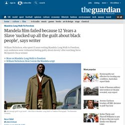 Mandela film failed because 12 Years a Slave 'sucked up all the guilt about black people', says writer