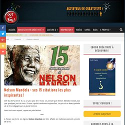 Nelson Mandela : ses 15 citations les plus inspirantes !