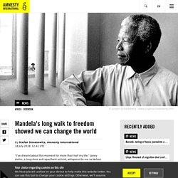 Mandela's long walk to freedom showed we can change the world