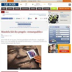 Mandela fait des progrès «remarquables»