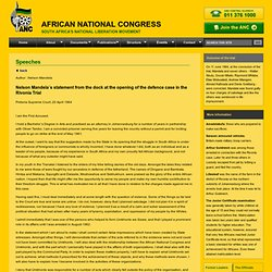 Nelson Mandela`s Statement from the Dock at the Rivonia Trial