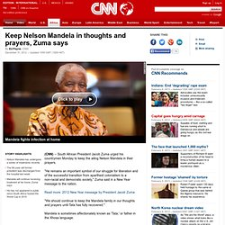 Keep Nelson Mandela in thoughts and prayers, Zuma says