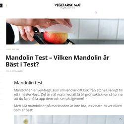 Mandolin Test - Vilken Mandolin är Bäst i Test? - Vegetarisk Mat Recept