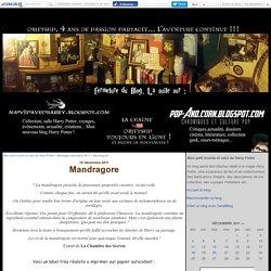 Mandragore - Mon petit monde et celui de Harry Potter