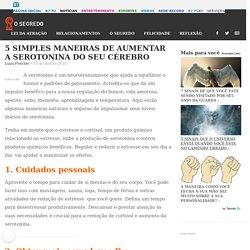 5 SIMPLES MANEIRAS DE AUMENTAR A SEROTONINA DO SEU CÉREBRO