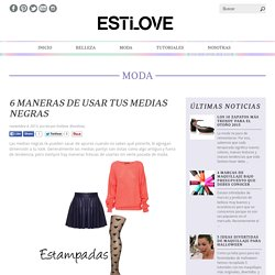 6 Maneras de usar tus medias negras - Fashion Love Venezuela