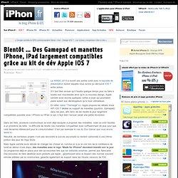 Bientôt … Des Gamepad et manettes iPhone, iPad largement compatibles grâce au kit de dév Apple iOS 7