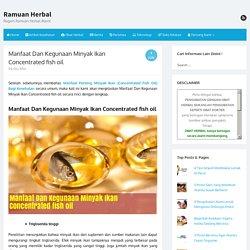 Manfaat Dan Kegunaan Minyak Ikan Concentrated fish oil