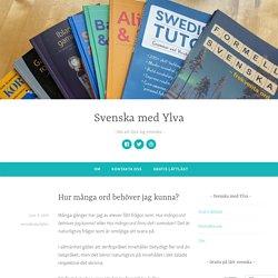 Hur många ord behöver jag kunna? – Svenska med Ylva