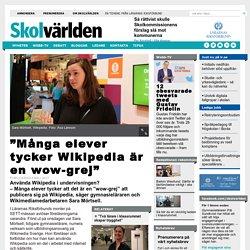 """""""Många elever tycker Wikipedia är en wow-grej"""""""