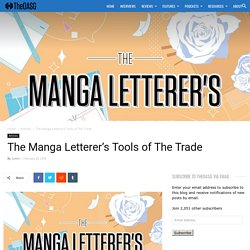 The Manga Letterer's Tools of The Trade - TheOASG