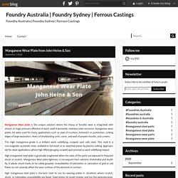 Manganese Wear Plate from John Heine & Son - Foundry Australia