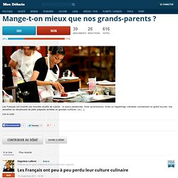 Mange-t-on mieux que nos grands-parents ?