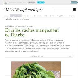 Et si les vaches mangeaient de l'herbe..., par Gérard Le Puill (Le Monde diplomatique, décembre 2015)