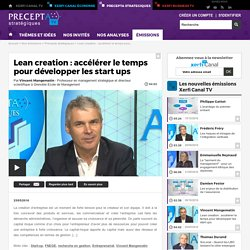 Vincent Mangematin, Grenoble École de Management - Lean creation : accélérer le temps pour développer les start ups