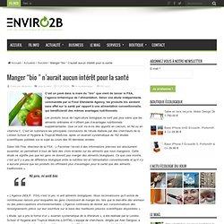 ENVIRO2B 31/07/09 Manger « bio » n'aurait aucun intérêt pour la santé