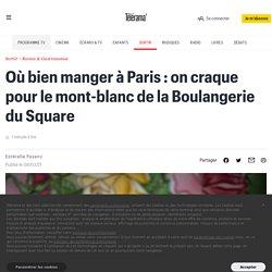 Où bien manger à Paris : on craque pour le mont-blanc de la Boulangerie du Square