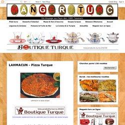 Manger Turc - La cuisine turque: LAHMACUN - Pizza Turque