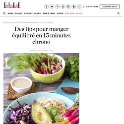 Manger équilibré : nos conseils pour manger équilibré