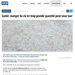 Santé: manger du riz en trop grande quantité peut être mortel