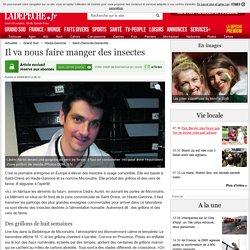 Il va nous faire manger des insectes - 05/05/2013 - ladepeche.fr
