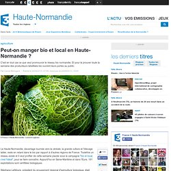 FRANCE 3 HAUTE NORMANDIE 24/09/13 Peut-on manger bio et local en Haute-Normandie ?