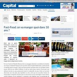 Fast-Food: on va manger quoi dans 10 ans ? - Plaisirs de la table - Art de vivre