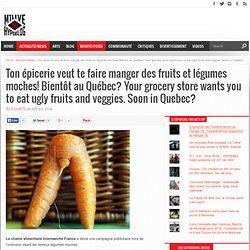 Mangez des fruits et légumes moches - Au Québec Bientôt?