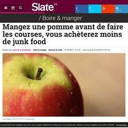 Mangez une pomme avant de faire les courses, vous achèterez moins de junk food