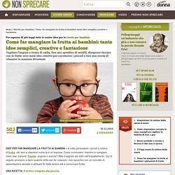 Idee per far mangiare la frutta ai bambini