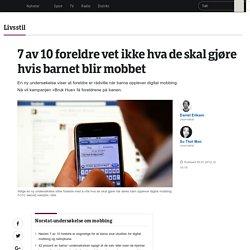 Mangler kunnskap om digital mobbing - NRK Livsstil - Tips, råd og innsikt