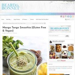 Mango Tango Smoothie (Gluten Free & Vegan) - Beard + Bonnet