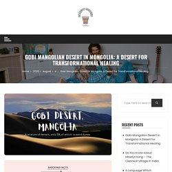 Gobi Mangolian Desert in Mongolia: A Desert for Transformational Healing