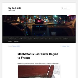 Manhattan's East River Begins to Freeze - my bad sidemy bad side