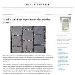 Manhattan's First Experiments with Wooden Streets » Manhattan Past