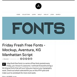 Friday Fresh Free Fonts - Mockup, Aventura, KG Manhattan Script