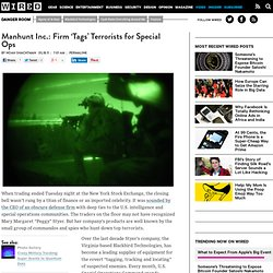 Manhunt Inc.: Firm 'Tags' Terrorists for Special Ops | Danger Room
