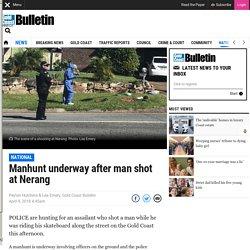 Manhunt underway after man shot at Nerang