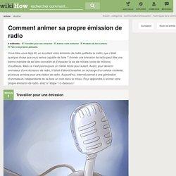 4 manières de animer sa propre émission de radio
