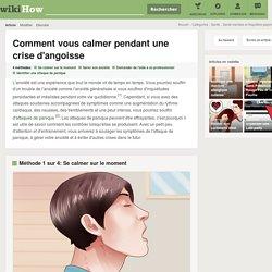 Comment vous calmer pendant une crise d'angoisse