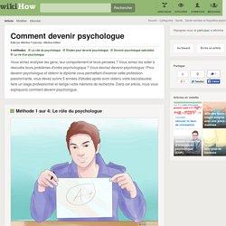 4 manières de devenir psychologue - wikiHow