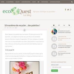 Ecoloquest Le blog - Agir pour l'écologie au quotidien